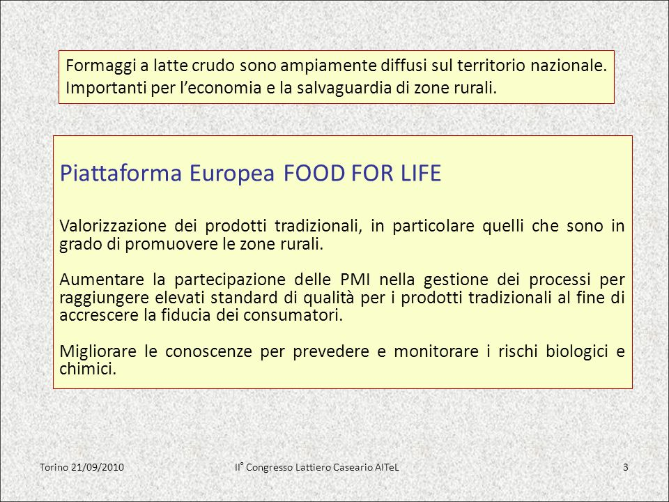 Piattaforma Europea FOOD FOR LIFE Valorizzazione dei prodotti tradizionali, in particolare quelli che sono in grado di promuovere le zone rurali. Aume