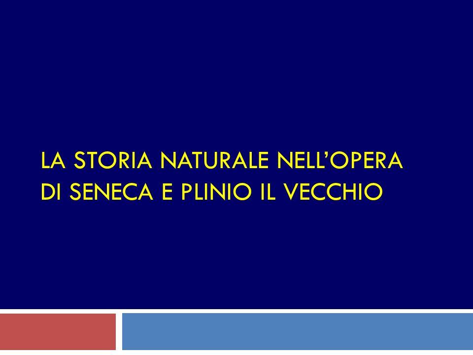 LA STORIA NATURALE NELLOPERA DI SENECA E PLINIO IL VECCHIO