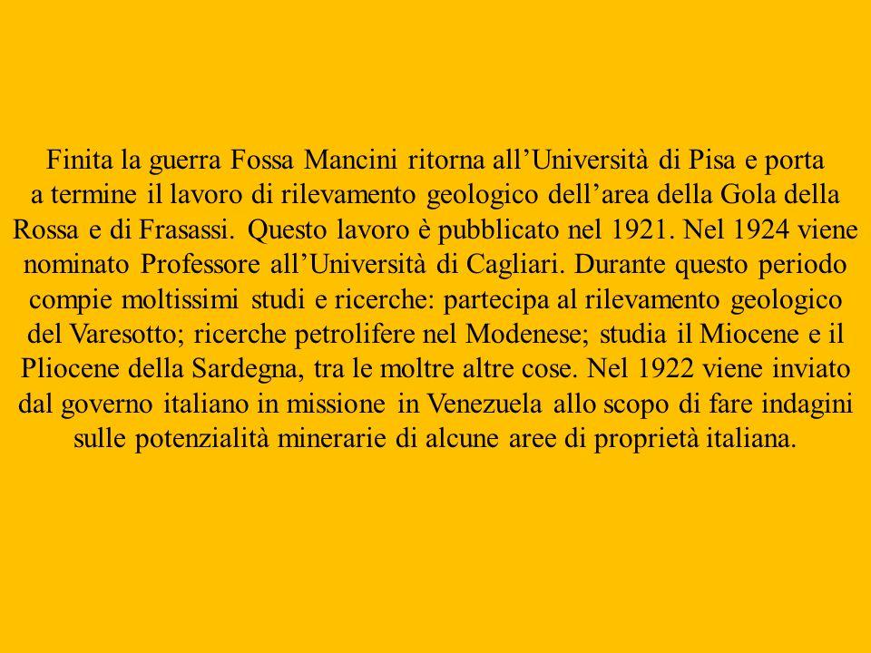 Finita la guerra Fossa Mancini ritorna allUniversità di Pisa e porta a termine il lavoro di rilevamento geologico dellarea della Gola della Rossa e di