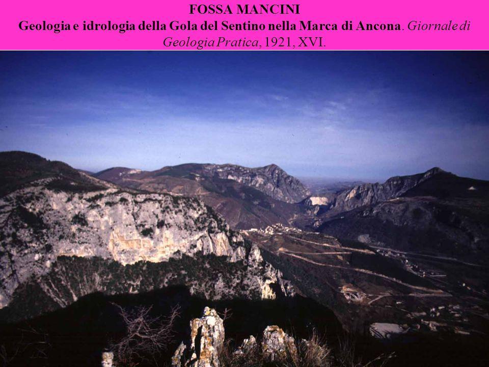 FOSSA MANCINI Geologia e idrologia della Gola del Sentino nella Marca di Ancona. Giornale di Geologia Pratica, 1921, XVI.