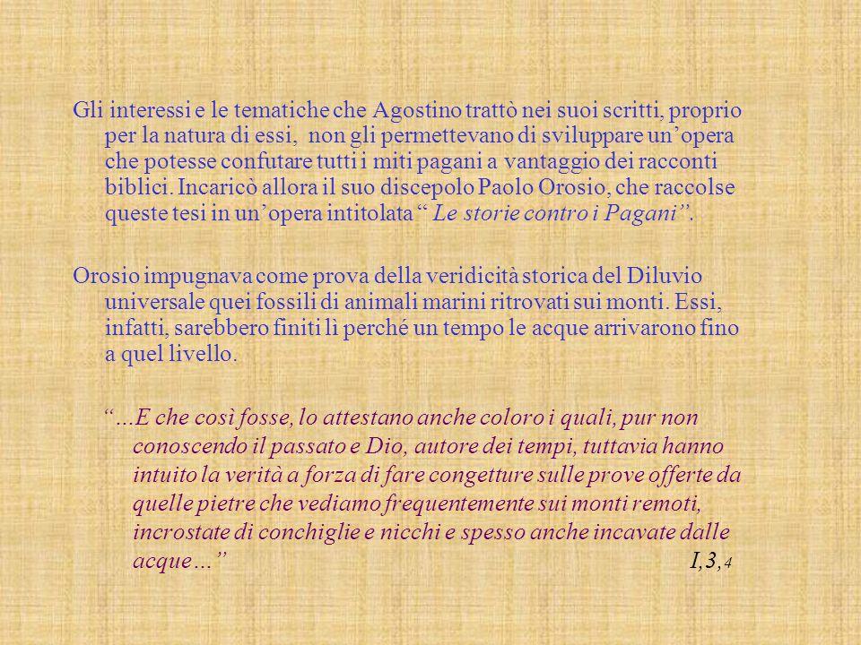 Gli interessi e le tematiche che Agostino trattò nei suoi scritti, proprio per la natura di essi, non gli permettevano di sviluppare unopera che potes