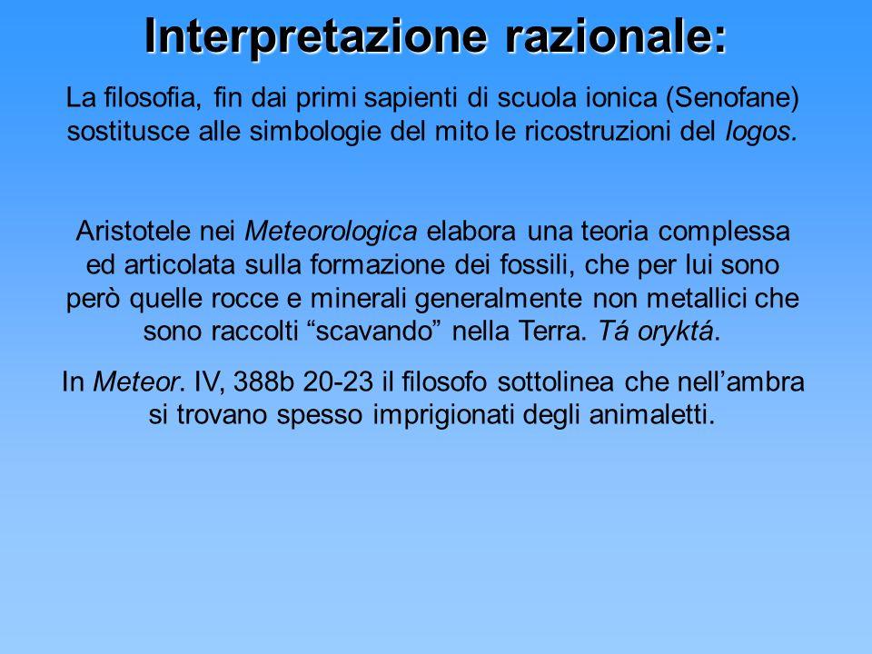 Interpretazione razionale: La filosofia, fin dai primi sapienti di scuola ionica (Senofane) sostitusce alle simbologie del mito le ricostruzioni del l