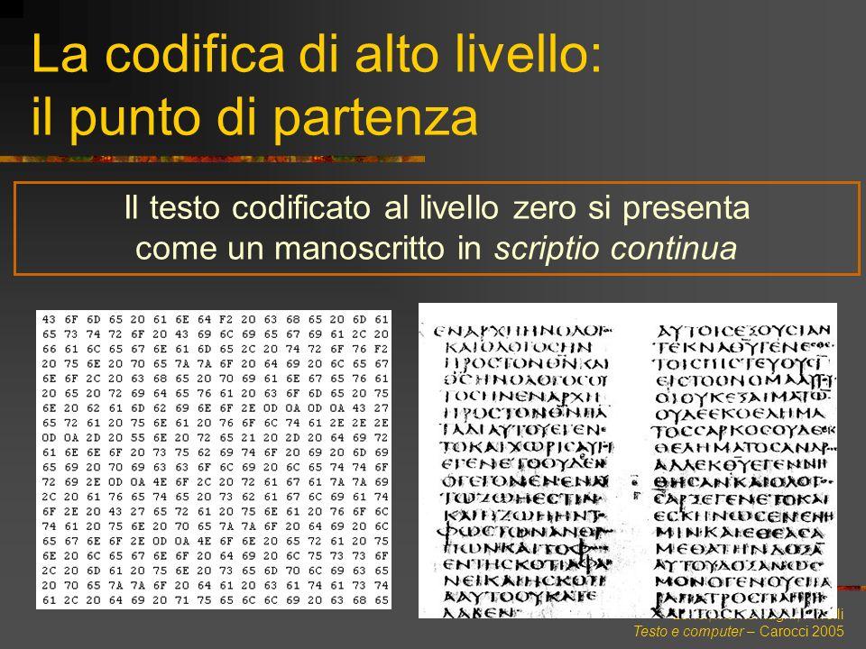 Lenci, Montemagni, Pirrelli Testo e computer – Carocci 2005 La codifica di alto livello: il punto di partenza Il testo codificato al livello zero si p