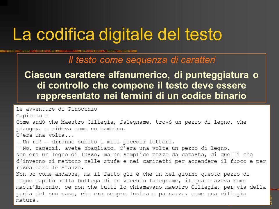 Lenci, Montemagni, Pirrelli Testo e computer – Carocci 2005 La codifica digitale del testo Le avventure di Pinocchio Capitolo I Come andò che Maestro