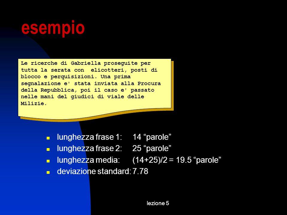 lezione 5 esempio Le ricerche di Gabriella proseguite per tutta la serata con elicotteri, posti di blocco e perquisizioni.