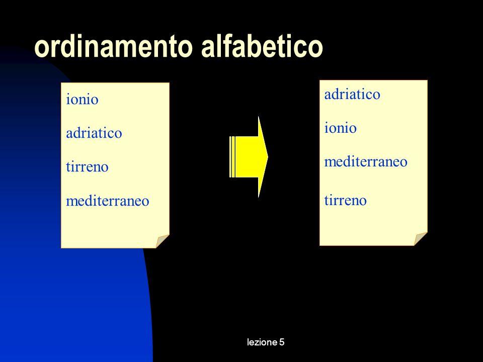lezione 5 ordinamento alfabetico ionio adriatico tirreno mediterraneo adriatico ionio mediterraneo tirreno