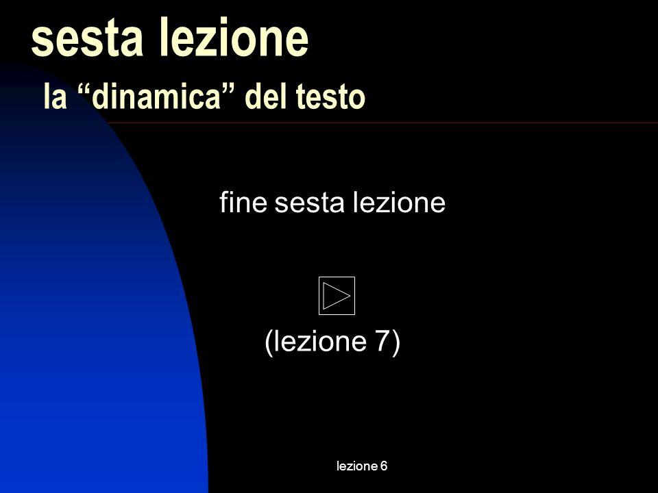 lezione 6 fine sesta lezione sesta lezione la dinamica del testo (lezione 7)