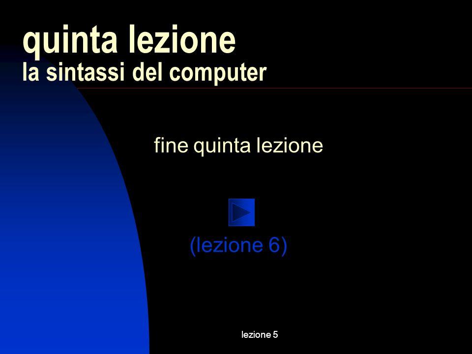 lezione 5 lalgoritmo (fine excursus) (continua…)
