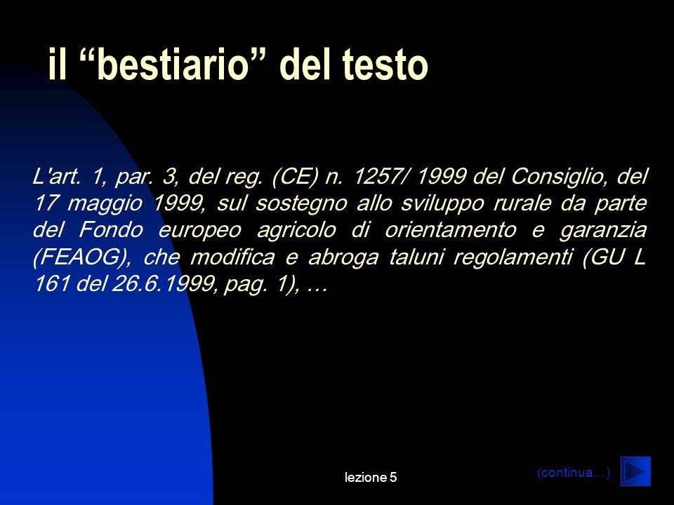 lezione 5 il bestiario del testo L'art. 1, par. 3, del reg. (CE) n. 1257/ 1999 del Consiglio, del 17 maggio 1999, sul sostegno allo sviluppo rurale da