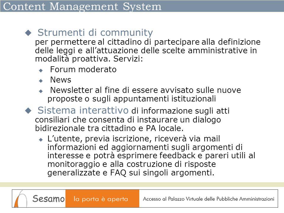 Content Management System Strumenti di community per permettere al cittadino di partecipare alla definizione delle leggi e allattuazione delle scelte