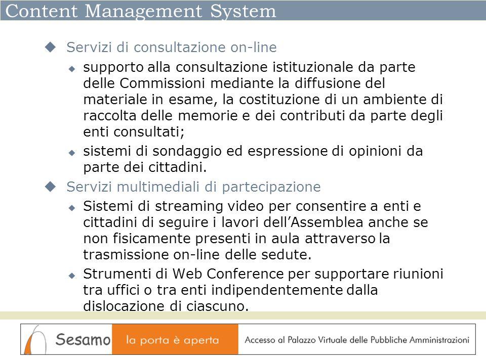 Content Management System Servizi di consultazione on-line supporto alla consultazione istituzionale da parte delle Commissioni mediante la diffusione