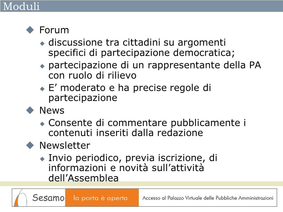 Moduli Forum discussione tra cittadini su argomenti specifici di partecipazione democratica; partecipazione di un rappresentante della PA con ruolo di
