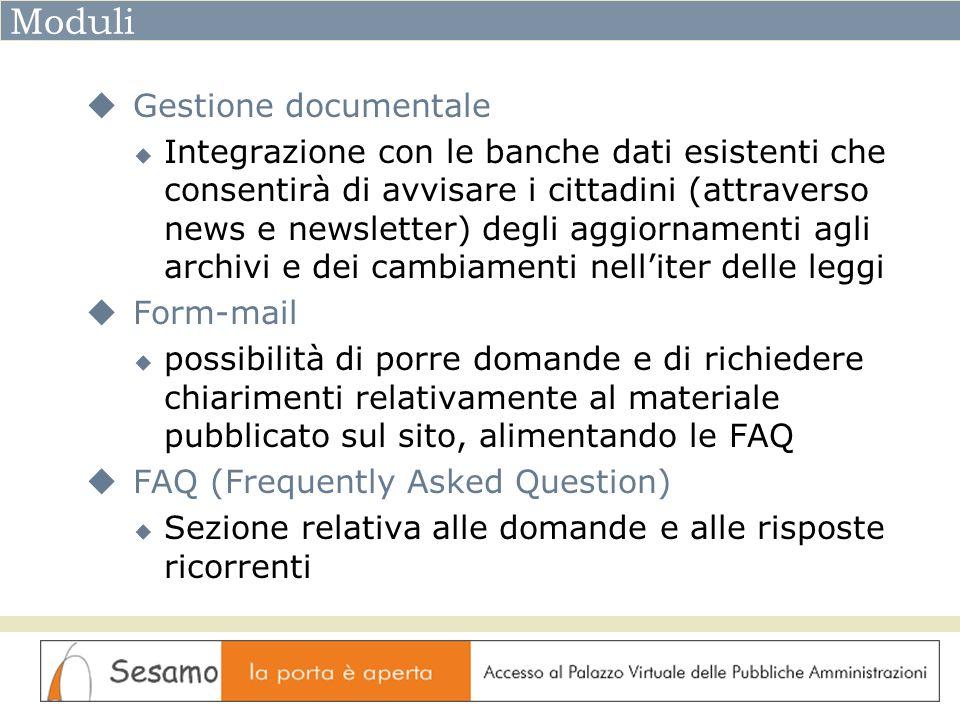 Moduli Gestione documentale Integrazione con le banche dati esistenti che consentirà di avvisare i cittadini (attraverso news e newsletter) degli aggi