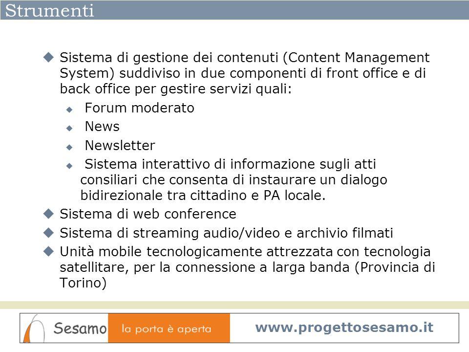 Strumenti Sistema di gestione dei contenuti (Content Management System) suddiviso in due componenti di front office e di back office per gestire servi