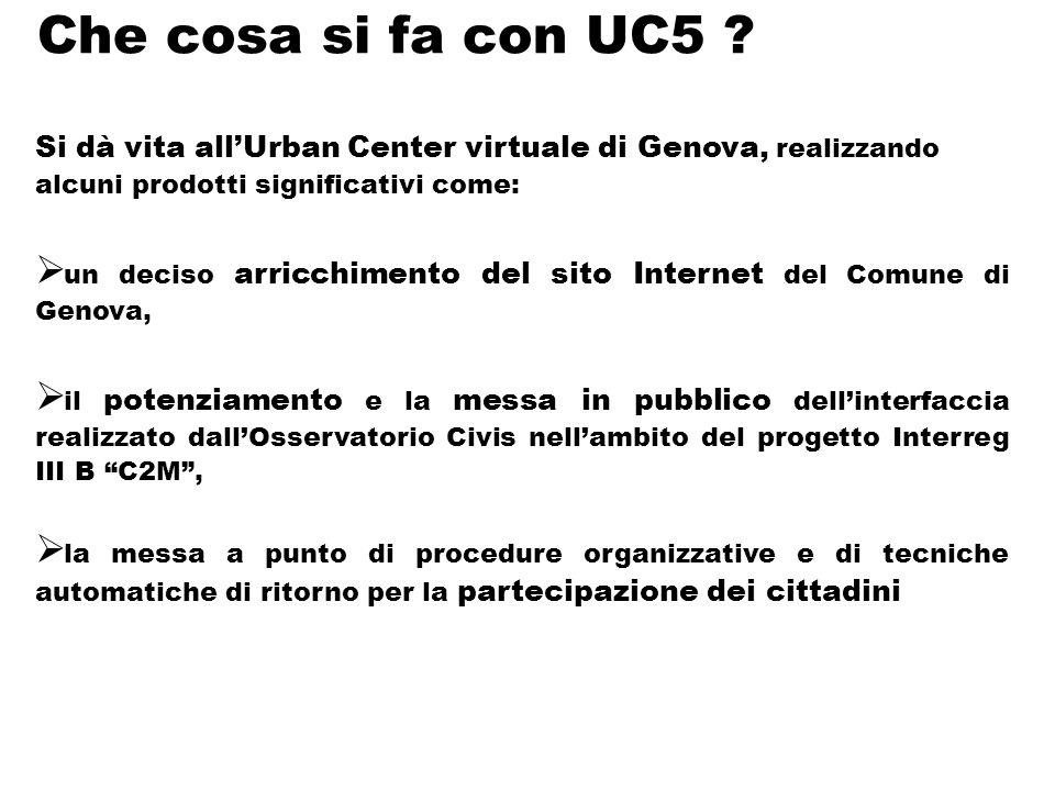 Che cosa si fa con UC5 .