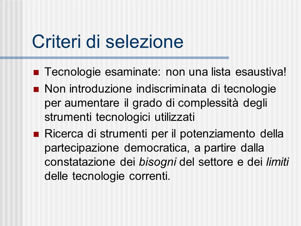 Criteri di selezione Tecnologie esaminate: non una lista esaustiva.