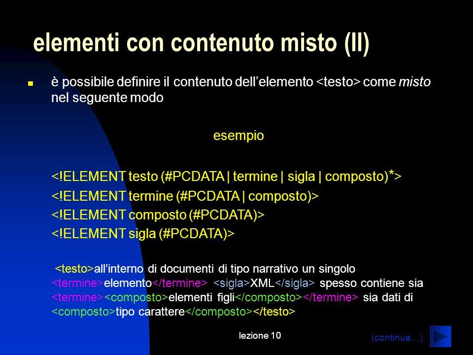 lezione 10 è possibile definire il contenuto dellelemento come misto nel seguente modo esempio allinterno di documenti di tipo narrativo un singolo el