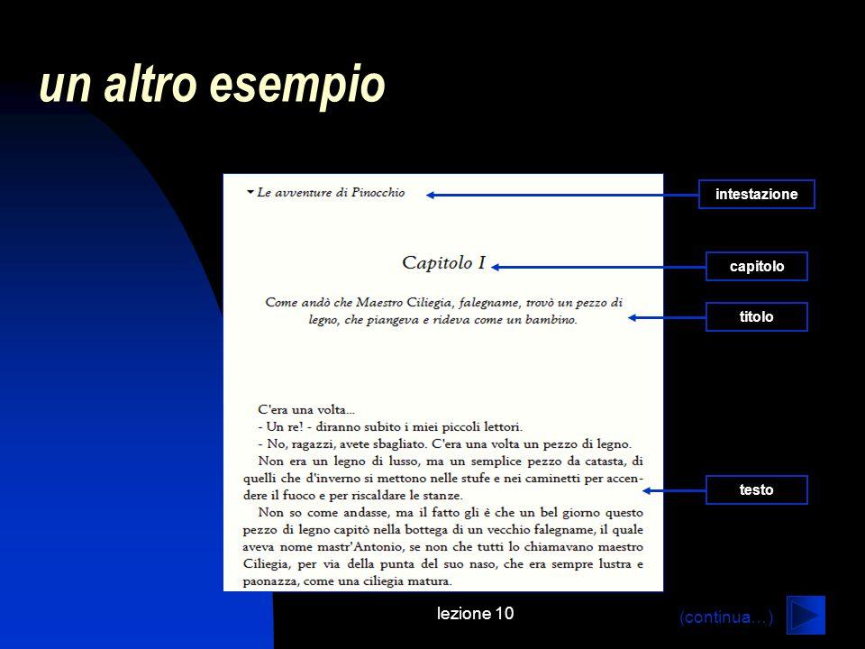 lezione 10 un libro come albero SEZIONE LIBRO CAPITOLO SEZIONE CAPITOLO SEZIONE LIBRO capitolo sezione testo (stringa di caratteri) (continua…)