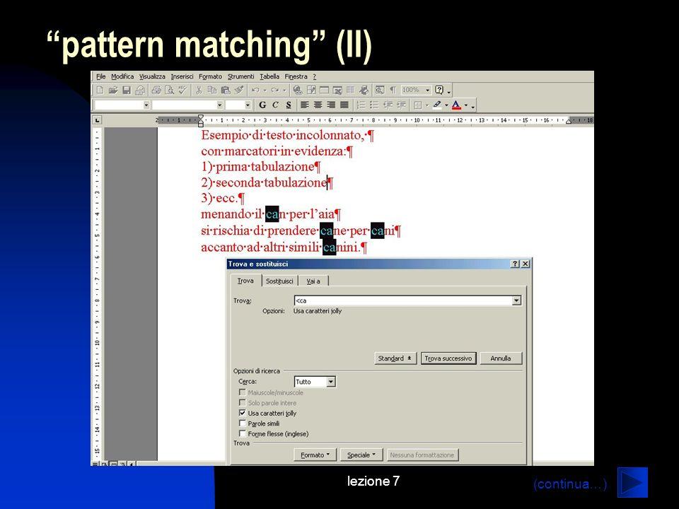 lezione 7 pattern matching (II) (continua…)
