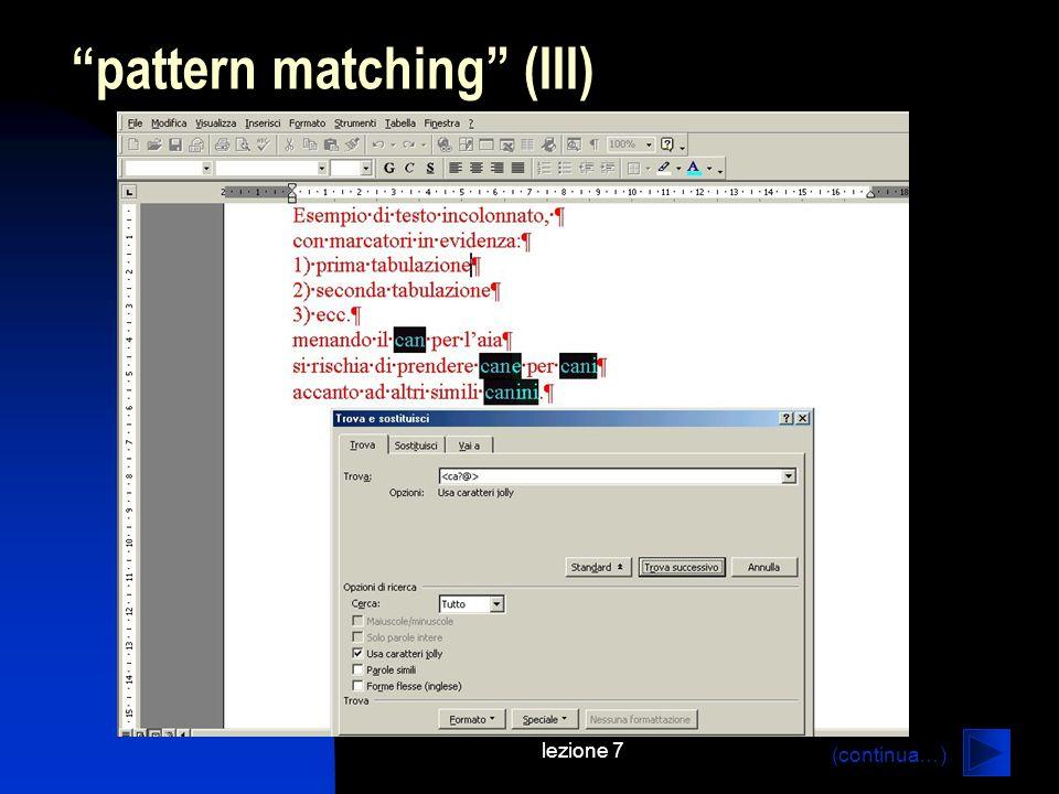 lezione 7 pattern matching (III) (continua…)