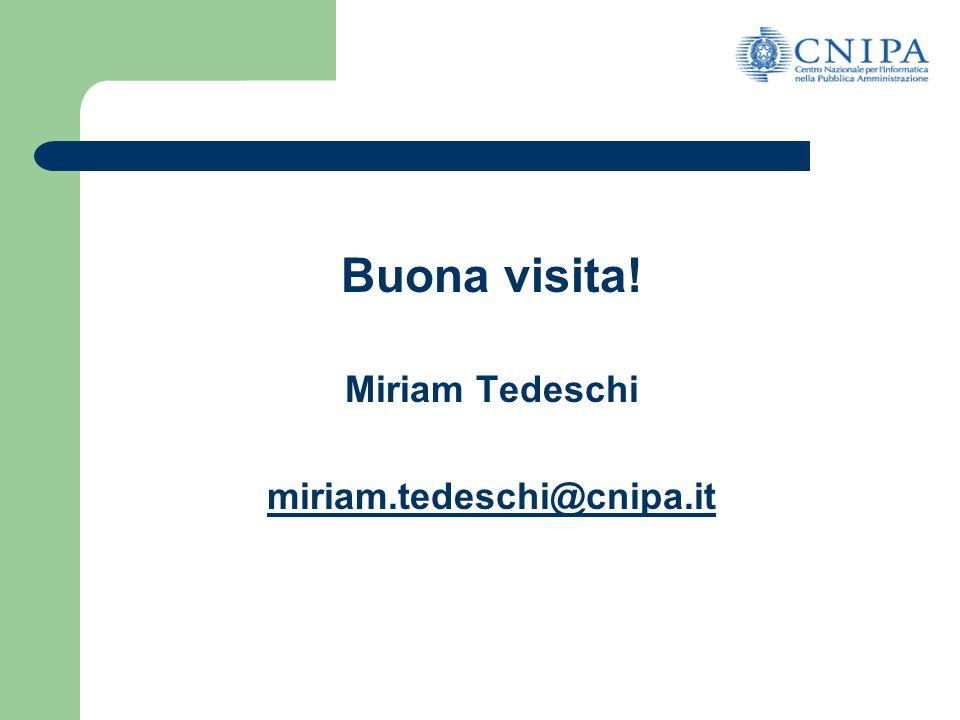 Buona visita! Miriam Tedeschi miriam.tedeschi@cnipa.it