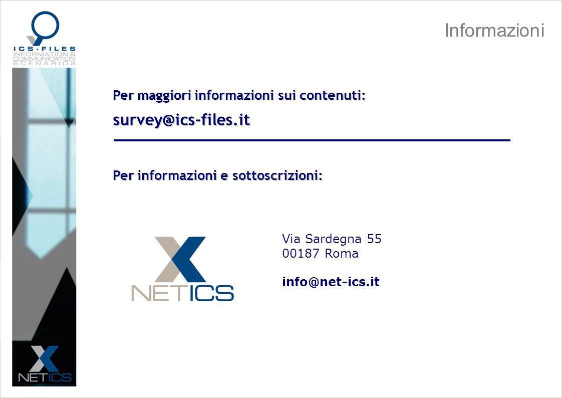 Informazioni survey@ics-files.it Per maggiori informazioni sui contenuti: Per informazioni e sottoscrizioni: Via Sardegna 55 00187 Roma info@net-ics.it
