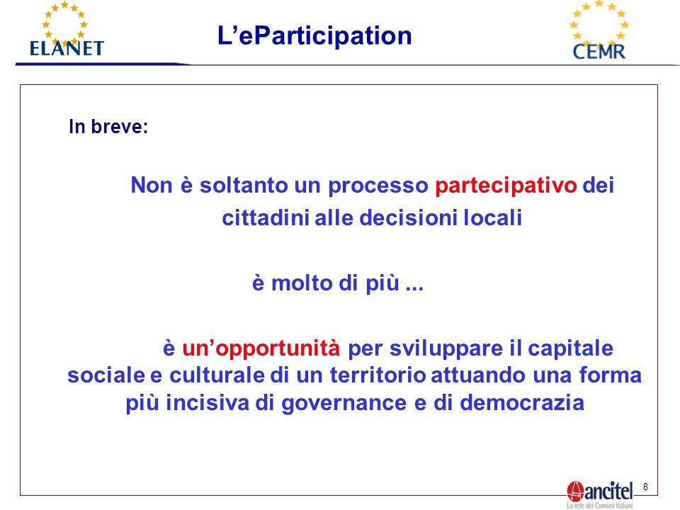 8 In breve: Non è soltanto un processo partecipativo dei cittadini alle decisioni locali è molto di più...