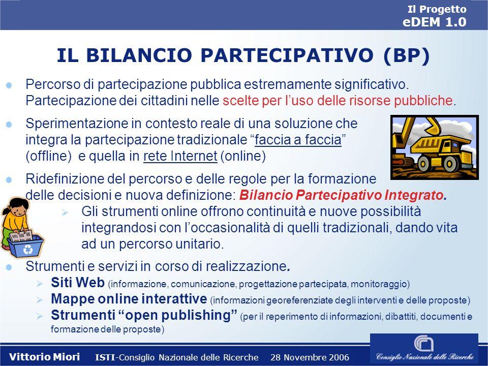 Il Progetto eDEM 1.0 Vittorio Miori ISTI-Consiglio Nazionale delle Ricerche 28 Novembre 2006 l Percorso di partecipazione pubblica estremamente significativo.