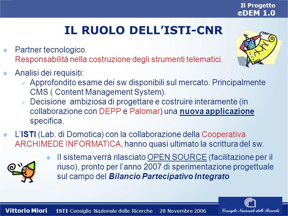 Il Progetto eDEM 1.0 Vittorio Miori ISTI-Consiglio Nazionale delle Ricerche 28 Novembre 2006 l Partner tecnologico.