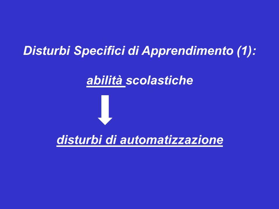 Disturbi Specifici di Apprendimento (1): abilità scolastiche disturbi di automatizzazione