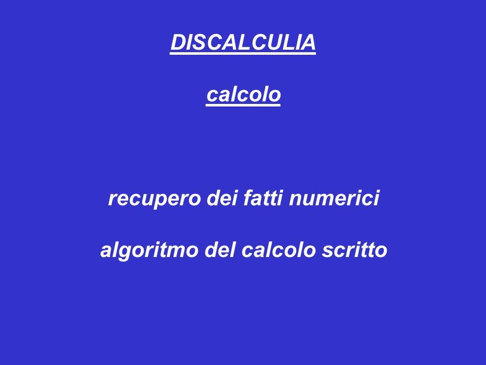 DISCALCULIA calcolo recupero dei fatti numerici algoritmo del calcolo scritto