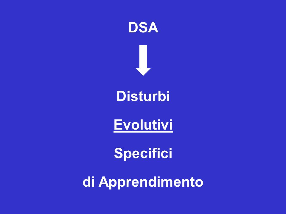 DSA Disturbi Evolutivi Specifici di Apprendimento