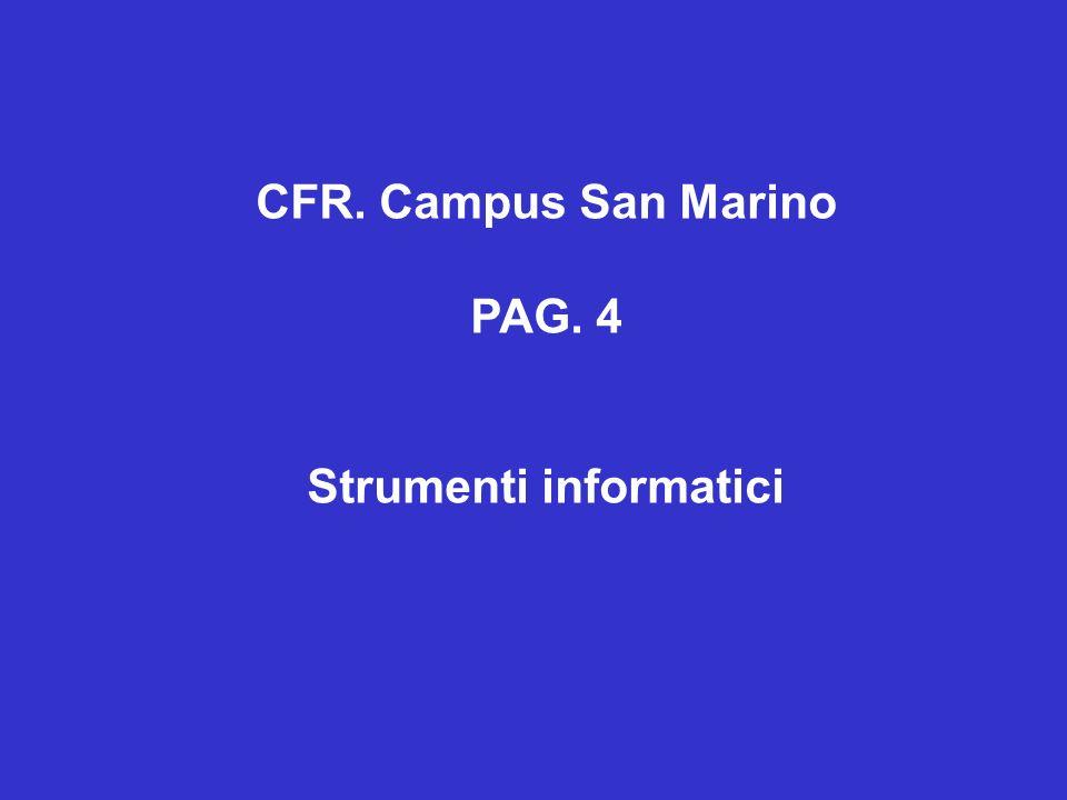 CFR. Campus San Marino PAG. 4 Strumenti informatici
