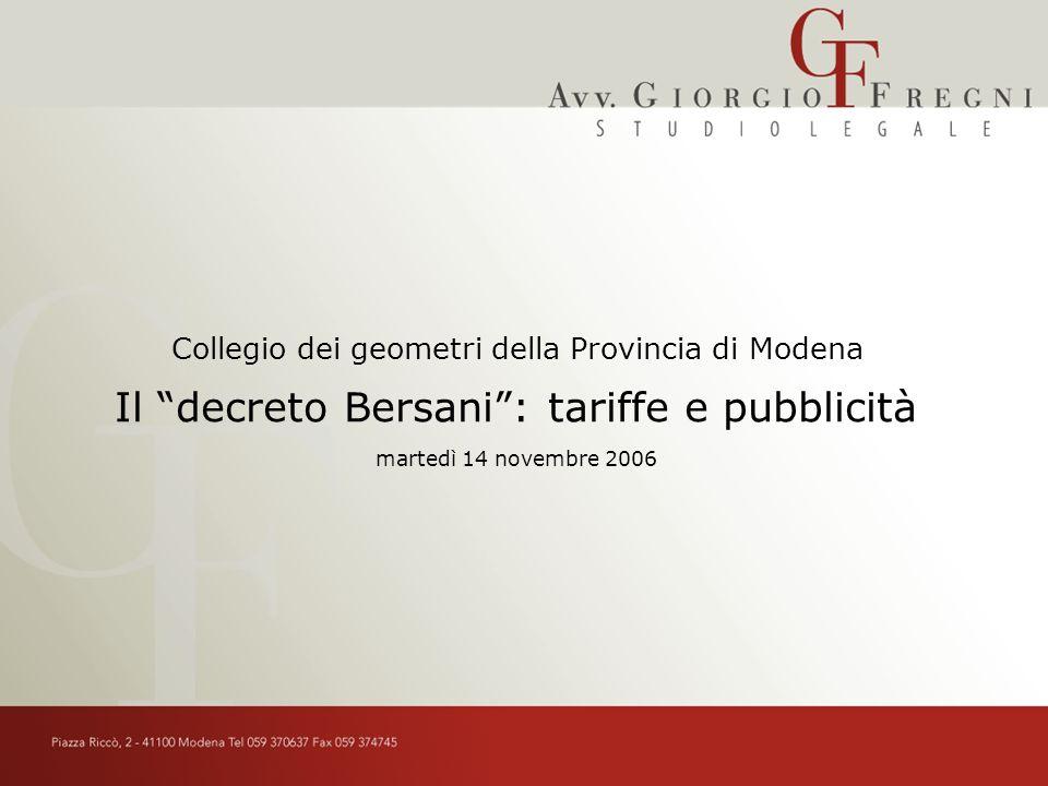 Il decreto Bersani: tariffe e pubblicità Collegio dei geometri della Provincia di Modena martedì 14 novembre 2006