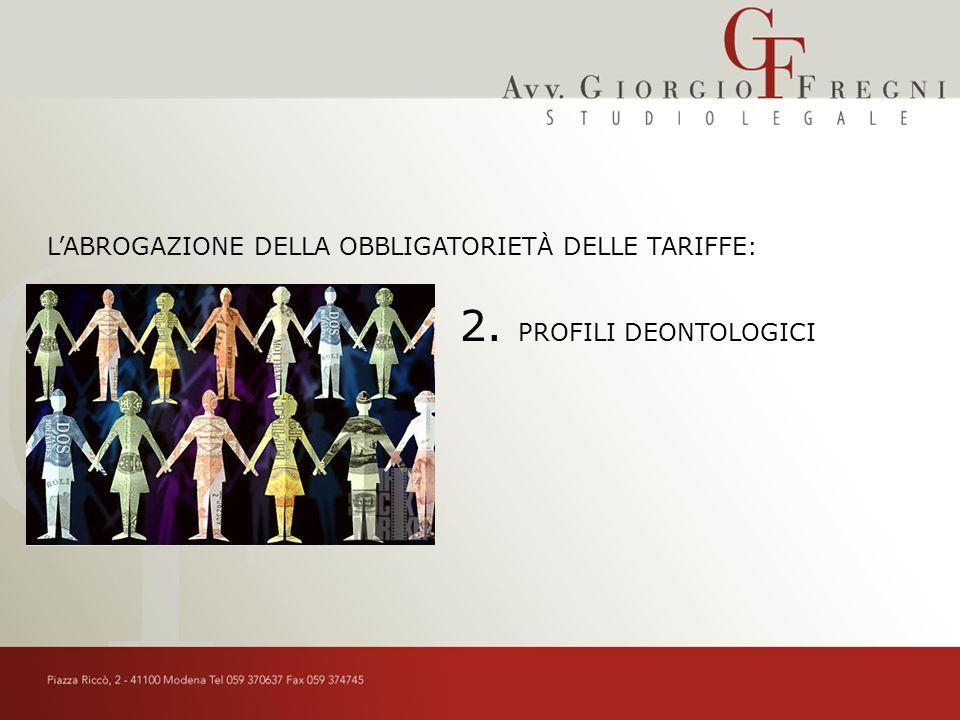 LABROGAZIONE DELLA OBBLIGATORIETÀ DELLE TARIFFE: PROFILI DEONTOLOGICI 2.