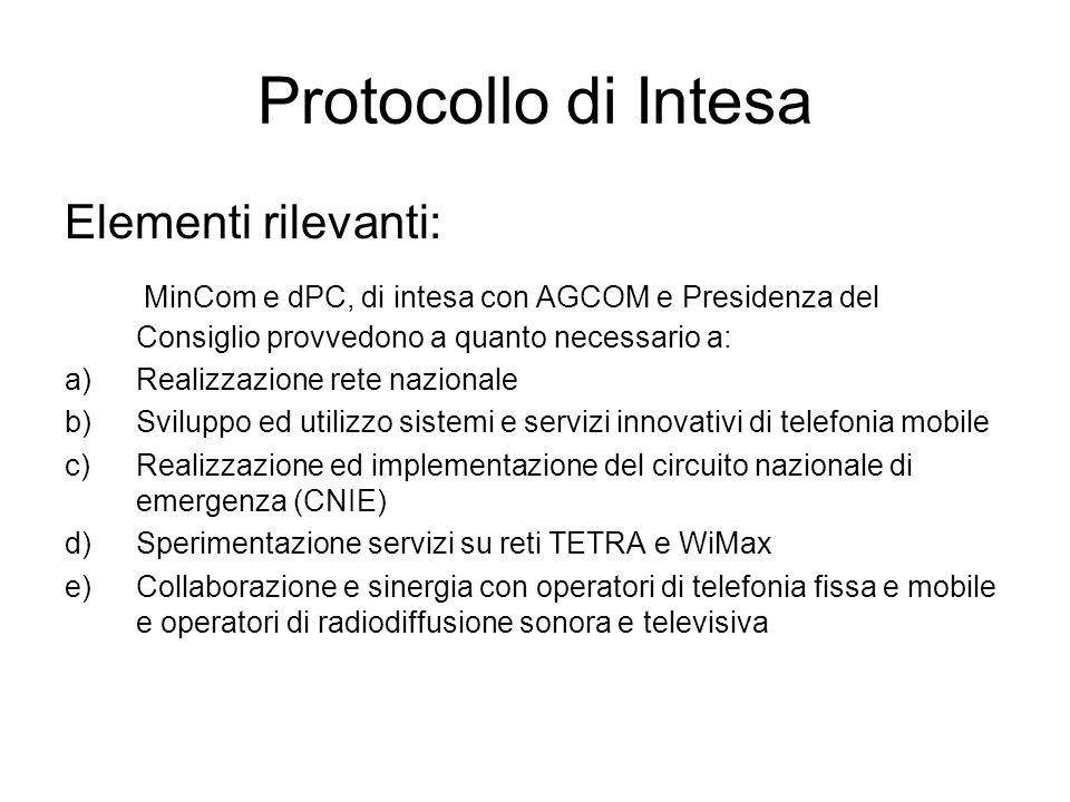 Protocollo di Intesa Elementi rilevanti: MinCom e dPC, di intesa con AGCOM e Presidenza del Consiglio provvedono a quanto necessario a: a)Realizzazion