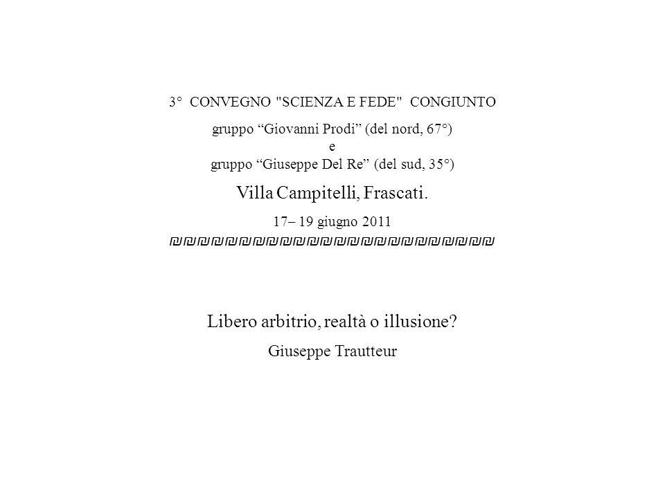 3° CONVEGNO SCIENZA E FEDE CONGIUNTO gruppo Giovanni Prodi (del nord, 67°) e gruppo Giuseppe Del Re (del sud, 35°) Villa Campitelli, Frascati.