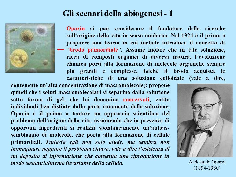 Gli scenari della abiogenesi - 1 Aleksandr Oparin (1894-1980) Oparin si può considerare il fondatore delle ricerche sullorigine della vita in senso mo