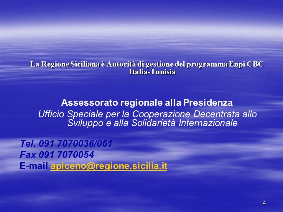 4 La Regione Siciliana è Autorità di gestione del programma Enpi CBC Italia-Tunisia Assessorato regionale alla Presidenza Ufficio Speciale per la Cooperazione Decentrata allo Sviluppo e alla Solidarietà Internazionale Tel.