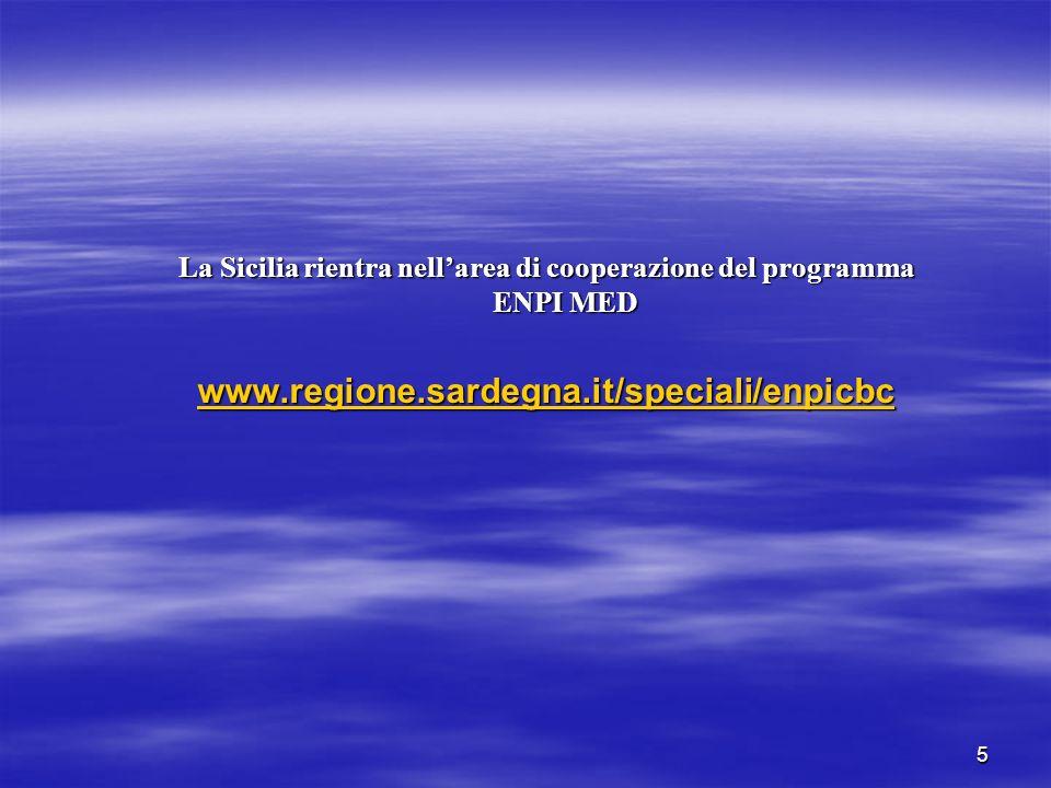 5 La Sicilia rientra nellarea di cooperazione del programma ENPI MED www.regione.sardegna.it/speciali/enpicbc