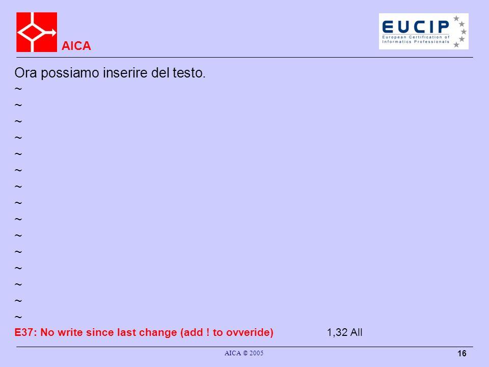 AICA AICA © 2005 16 Ora possiamo inserire del testo.
