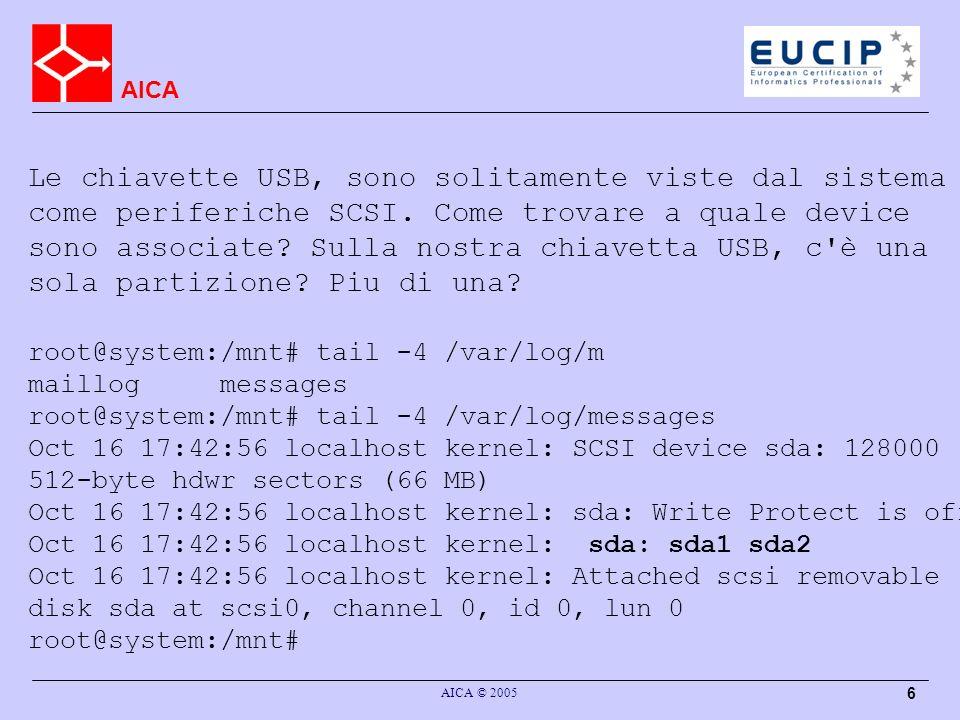 AICA AICA © 2005 6 Le chiavette USB, sono solitamente viste dal sistema come periferiche SCSI.