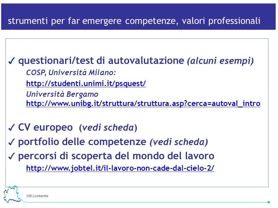 USR Lombardia 25 strumenti per far emergere competenze, valori professionali questionari/test di autovalutazione (alcuni esempi) COSP, Università Mila