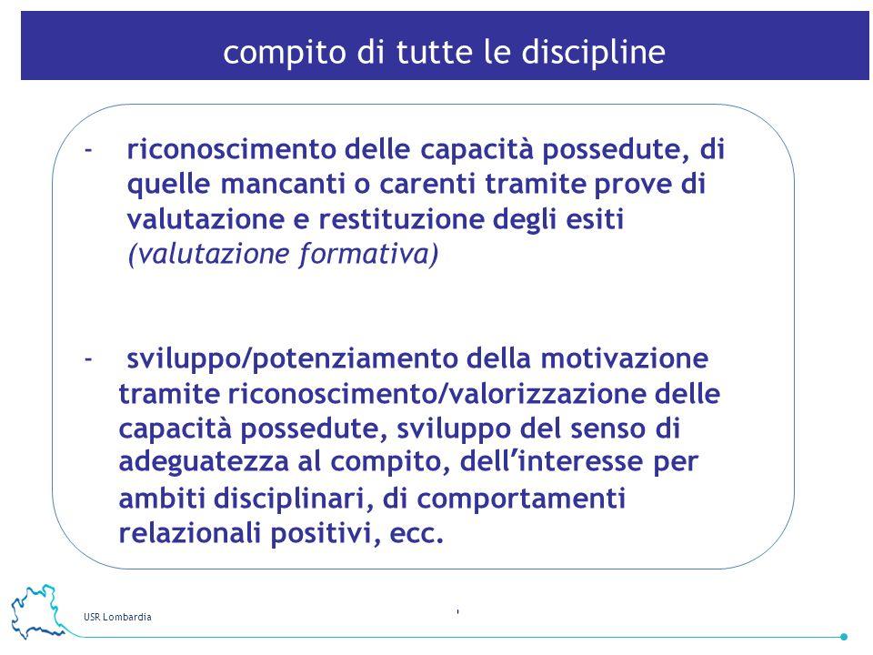 USR Lombardia 6 -riconoscimento delle capacità possedute, di quelle mancanti o carenti tramite prove di valutazione e restituzione degli esiti (valuta