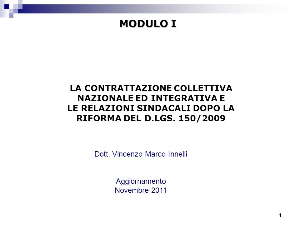 1 Dott. Vincenzo Marco Innelli Aggiornamento Novembre 2011 MODULO I LA CONTRATTAZIONE COLLETTIVA NAZIONALE ED INTEGRATIVA E LE RELAZIONI SINDACALI DOP