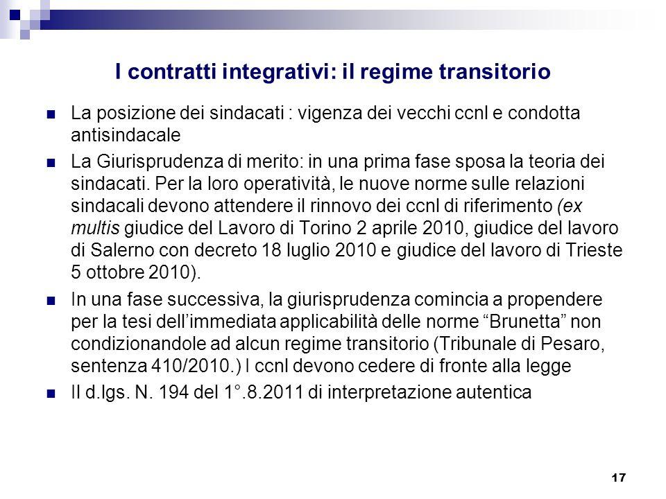 17 I contratti integrativi: il regime transitorio La posizione dei sindacati : vigenza dei vecchi ccnl e condotta antisindacale La Giurisprudenza di m