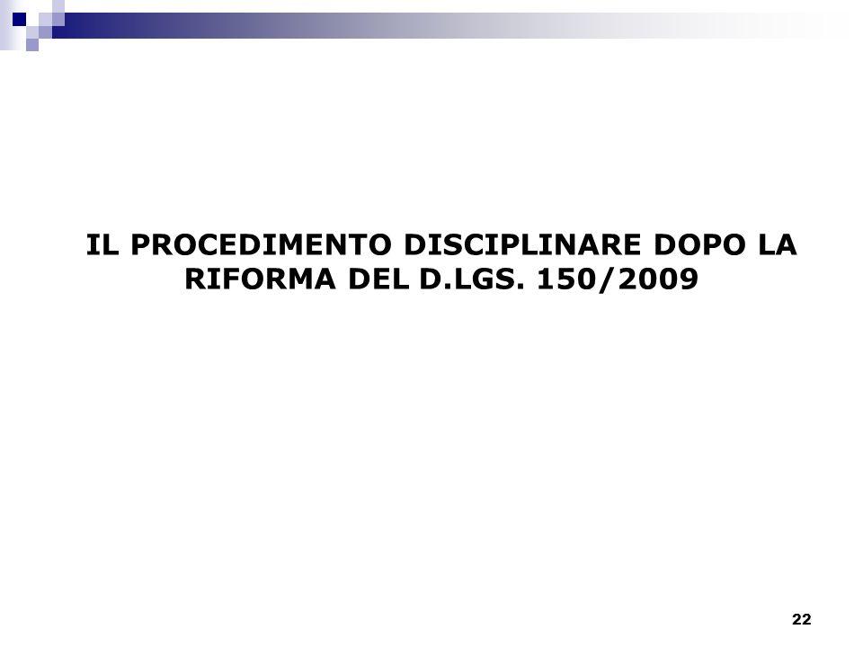 22 IL PROCEDIMENTO DISCIPLINARE DOPO LA RIFORMA DEL D.LGS. 150/2009