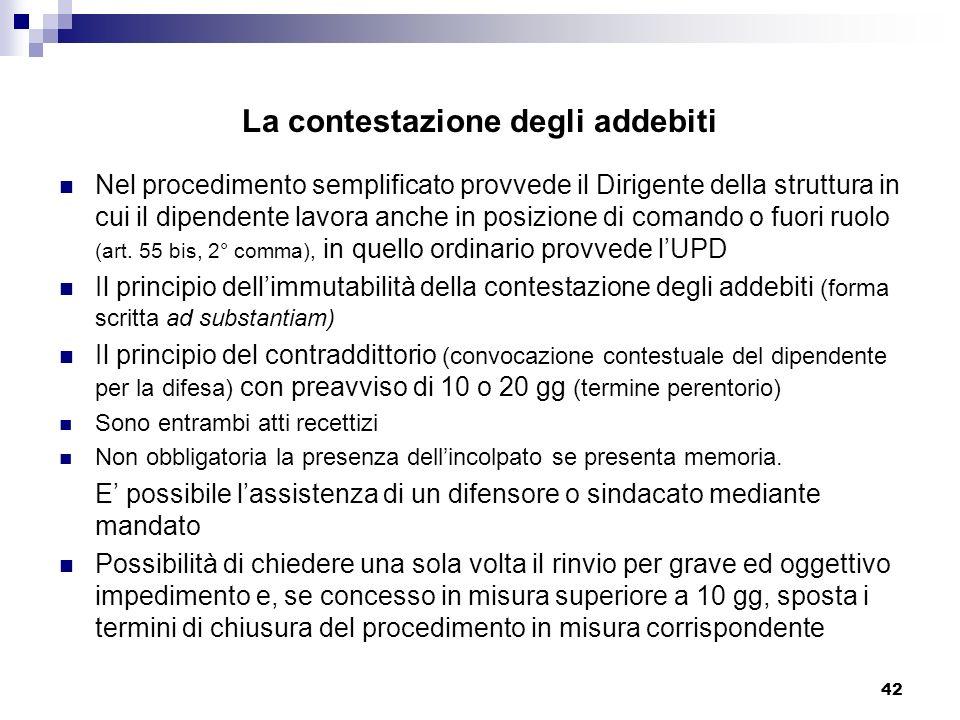 42 La contestazione degli addebiti Nel procedimento semplificato provvede il Dirigente della struttura in cui il dipendente lavora anche in posizione