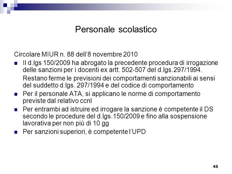 45 Personale scolastico Circolare MIUR n. 88 dell8 novembre 2010 Il d.lgs 150/2009 ha abrogato la precedente procedura di irrogazione delle sanzioni p