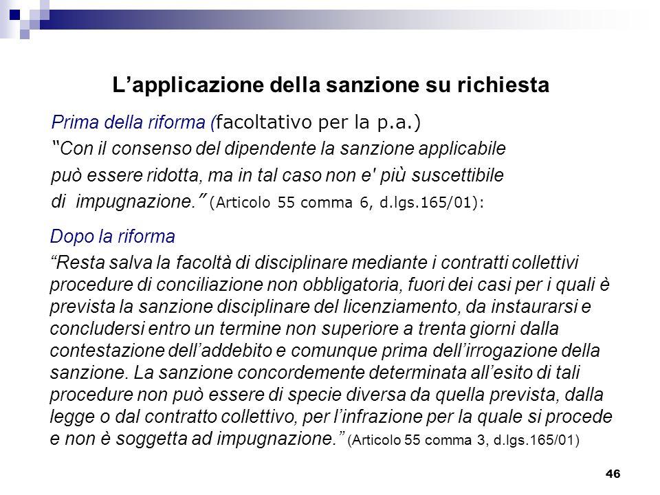 46 Lapplicazione della sanzione su richiesta Dopo la riforma Resta salva la facoltà di disciplinare mediante i contratti collettivi procedure di conci